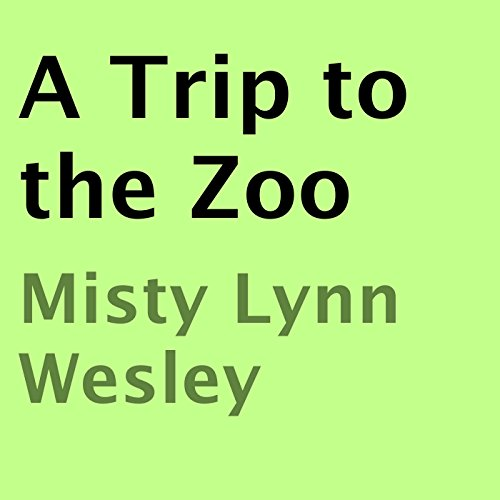 A Trip to the Zoo                   By:                                                                                                                                 Misty Lynn Wesley                               Narrated by:                                                                                                                                 Adam Leary                      Length: 6 mins     Not rated yet     Overall 0.0