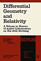 Differential Geometry and Relativity: A Volume in Honour of André Lichnerowicz on His 60th Birthday (Mathematical Physics and Applied Mathematics (3))