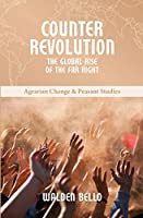 Counterrevolution: Origins and Consequences of the Rise of the Extreme Right (Agrarian Change & Peasant Studies)