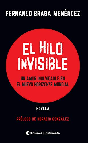 El hilo invisible: Un amor inolvidable en el nuevo horizonte mundial - Novela