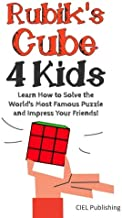 Rubik's Cube Solution Guide for Kids: Learn How to Solve the World's Most Famous Puzzle and Impress Your Friends! (Full Color, Step by Step)