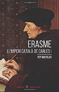 Erasme i l'Imperi català de Carles I (Descoberta)
