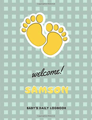 Welcome Samson: Baby's Daily LogBook With Customized name (Samson), Immunizations, Breastfeeding Tracker Journal, health Log Book for newborns, ... Notebook, 8.5 x 11 in, 120 pages, Matte Cover