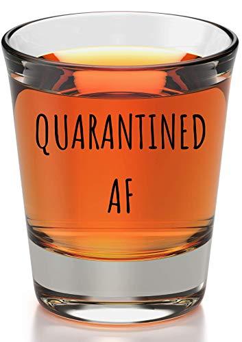 Quarantined AF Shot Glass - Funny Social Distancing - Stay At Home Quarantine For Women, Men, Wife, Husband, Boyfriend, Mom, Sister, Or Friends - Quarantine Birthday