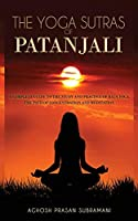 The Yoga Sutras of Patanjali: A Complete Guide to the Study and Practice of Raja Yoga - The Path of Concentration and Meditation