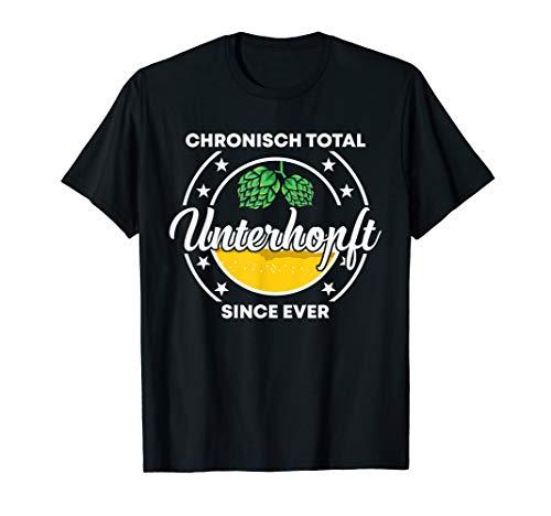 Bier Bierliebhaber Geschenk Chronisch Total Unterhopft T-Shirt