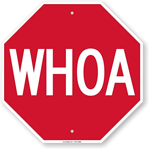 SmartSign - K-6934-AL-18o18 WHOA Funny Stop Sign By   18' x 18' Aluminum White on Red