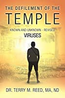 The Defilement of The Temple: Known and Unknown, Revised Viruses