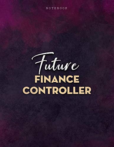 Lined Notebook Journal Future Finance Controller Job Title Purple Smoke Background Cover: Business, 21.59 x 27.94 cm, Journal, Over 100 Pages, Mom, Personalized, 8.5 x 11 inch, A4, PocketPlanner, Menu