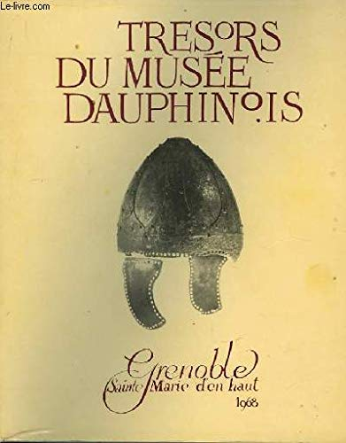 Trésors du Musée Dauphinois. Catalogue.
