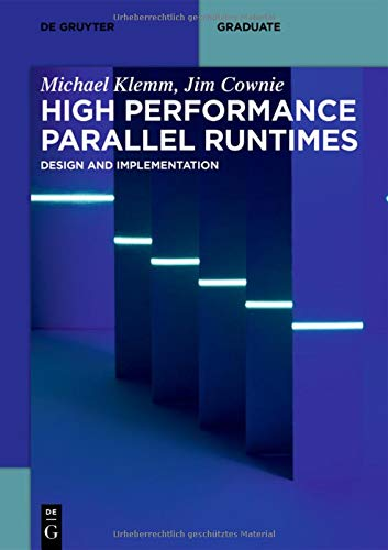 High Performance Parallel Runtimes: Design and Implementation (De Gruyter Textbook)