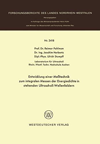 Entwicklung einer Mebtechnik zum integralen Messen der Energiedichte in stehenden Ultraschall-Wellenfeldern (Forschungsberichte des Landes Nordrhein-Westfalen)