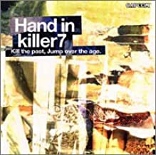 Hand in killer7―Kill the past,Jump over the age.