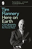 Here on Earth: A Twin Biography of the Planet and the Human Race