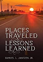 Places Traveled and Lessons Learned