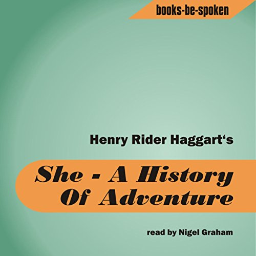 She     A History Of Adventure              By:                                                                                                                                 Henry Rider Haggard                               Narrated by:                                                                                                                                 Hayward Morse                      Length: 7 hrs and 43 mins     2 ratings     Overall 4.5