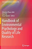 Handbook of Environmental Psychology and Quality of Life Research (International Handbooks of Quality-of-Life)
