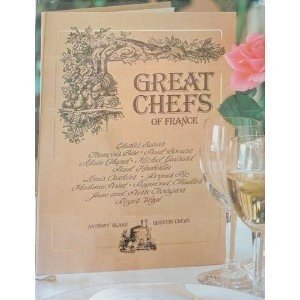 Great chefs of France: The masters of haute cuisine and their secrets 0810909693 Book Cover