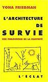 L'architecture De Survie - Une Philosophie De La Pauvreté