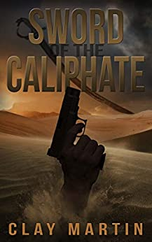 Sword of the Caliphate by [Clay Martin]