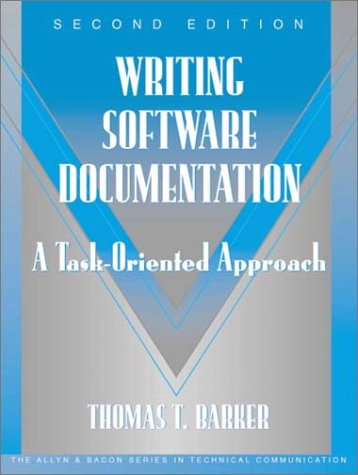 Compare Textbook Prices for Writing Software Documentation: A Task-Oriented Approach Part of the Allyn & Bacon Series in Technical Communication 2 Edition ISBN 9780321103284 by Barker, Thomas T.