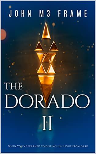 The Dorado: Novel Book 2 (Legends 5)  - by John M3 frame
