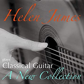 Helen James Plays Classical Guitar: A New Collection