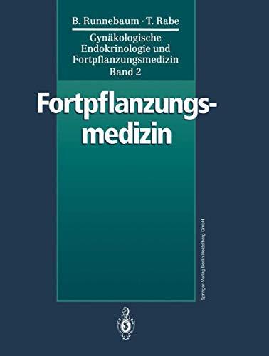 Gynäkologische Endokrinologie und Fortpflanzungsmedizin: Band 2: Fortpflanzungsmedizin