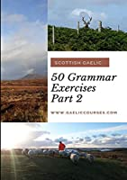 50 Grammar Exercises Part 2: Scottish Gaelic