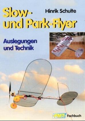 Slow- und Park-Flyer: Auslegungen und Technik