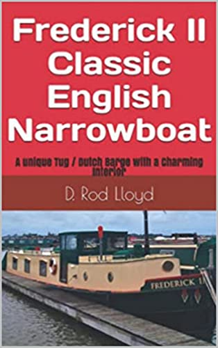 Frederick II - Classic English Narrowboat : A unique Tug / Dutch Barge with a Charming Interior (English Edition)