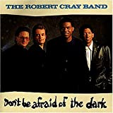 Don'T Be Afraid of the Dark - obert Cray