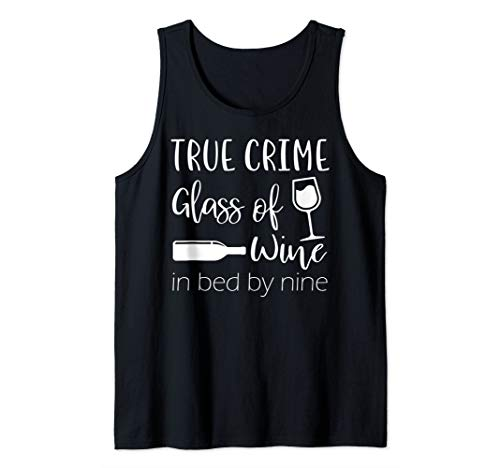 True Crime Glass Of Wine In Bed By Nine Meme Quote Tank Top