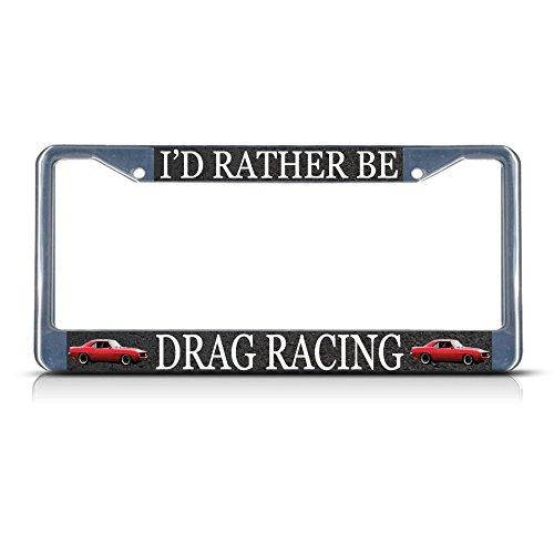 Ik zou liever BE Drag Racing Sport Metal License Plaat Frame Tag Border Twee Gaten Perfect voor Mannen Vrouwen Auto garadge Decor