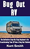 Bug Out RV: The Definitive Step-By-Step Beginner's Guide On Transforming Your Family RV Into A Bug Out Vehicle