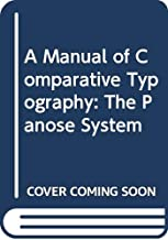 A Manual of Comparative Typography: The Panose System
