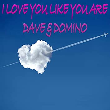 I Love You Like You Are