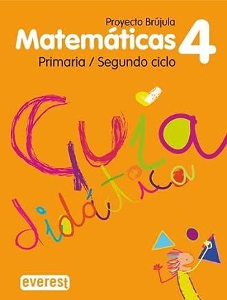 Matemáticas 4º Primaria. Guía Didáctica. Proyecto Brújula: Segundo Ciclo.