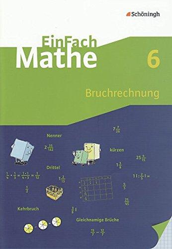 EinFach Mathe: Bruchrechnung: Jahrgangsstufe 6