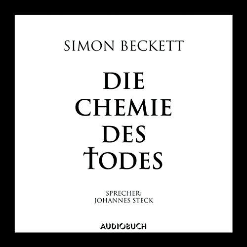 Die Chemie des Todes     David Hunter 1              By:                                                                                                                                 Simon Beckett                               Narrated by:                                                                                                                                 Johannes Steck                      Length: 10 hrs and 58 mins     1 rating     Overall 5.0