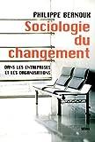 Sociologie du changement. Dans les entreprises et (Philosophie Générale) - Format Kindle - 10,99 €