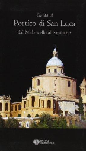 Guida al portico di San Luca. Dal Meloncello al santuario