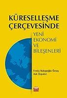 Küresellesme Cercevesinde Yeni Ekonomi ve Bilesenleri