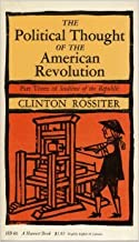 The Political Thought of the American Revolution: Part Three of Seedtime of the Republic