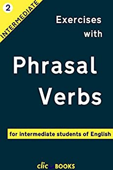 Exercises with Phrasal Verbs #2: For intermediate students of English by [Clic-books Digital Media]