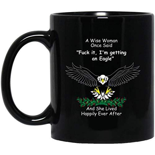 N\A Águila Divertida para Mujeres una Mujer Sabia Dijo una Vez Taza de café Negro