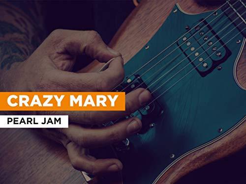 Crazy Mary al estilo de Pearl Jam
