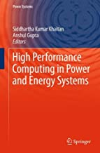 High Performance Computing in Power and Energy Systems (Power Systems) (English Edition)