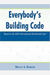 Everybody's Building Code: Based on the 2003 International Residential Code Paperback