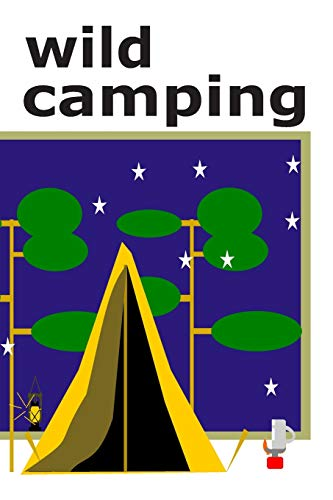 Wild Camping: A journal to record your wild camping adventures.